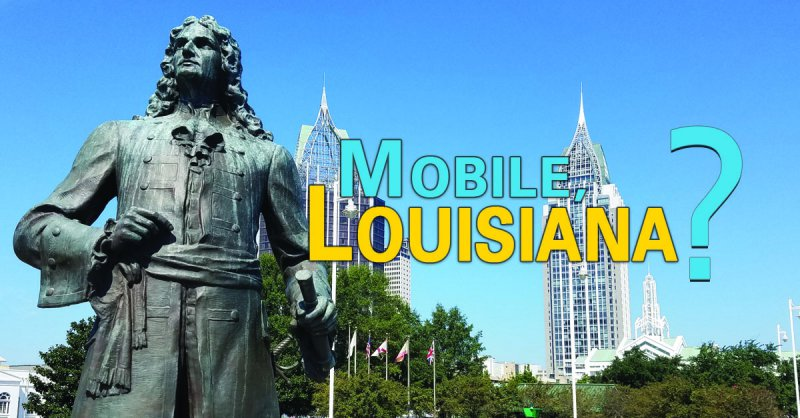 Mobile: The First Capital of Louisiana